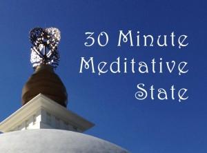 30 Minute Meditative State