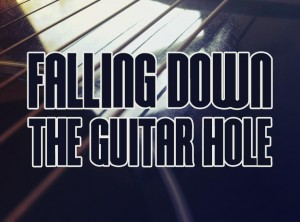 Falling Down The Guitar Hole