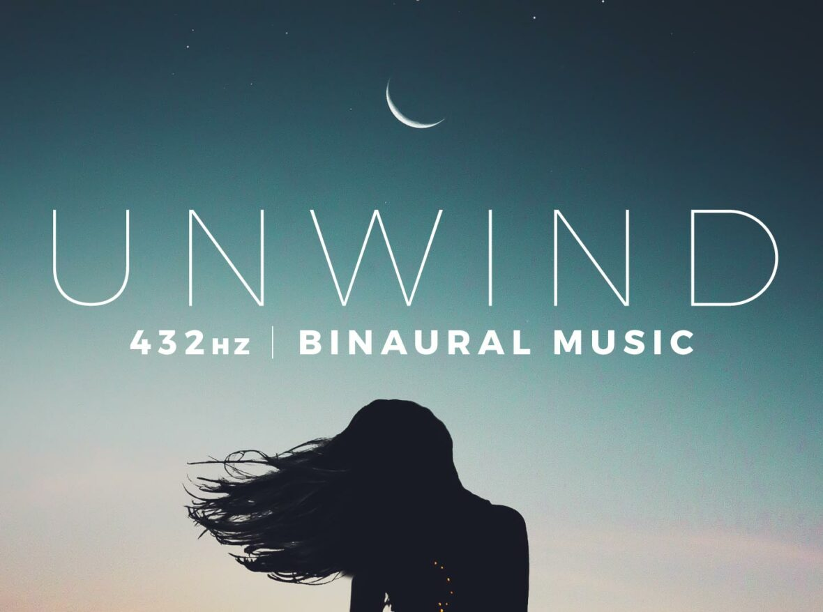 Unwind (432 Hz, Binaural Music)