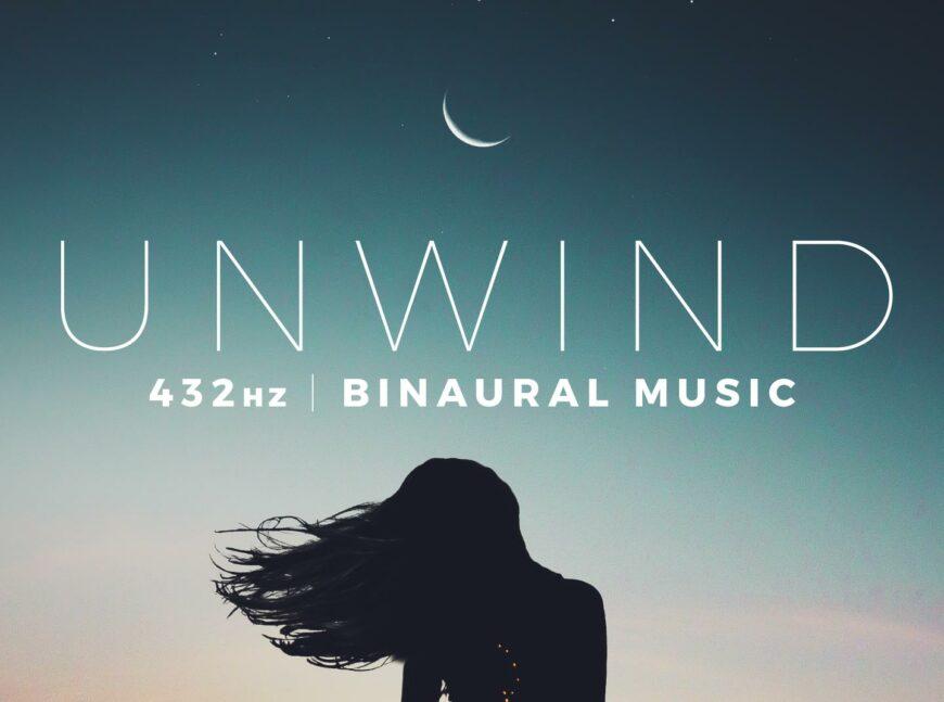 Unwind (432 Hz, Binaural Music)