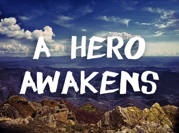 A Hero Awakens