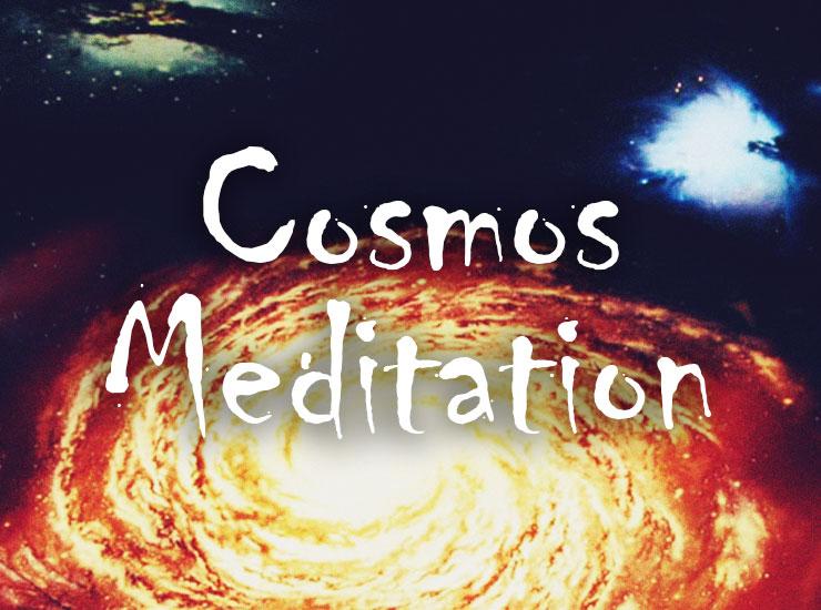 Cosmos Meditation