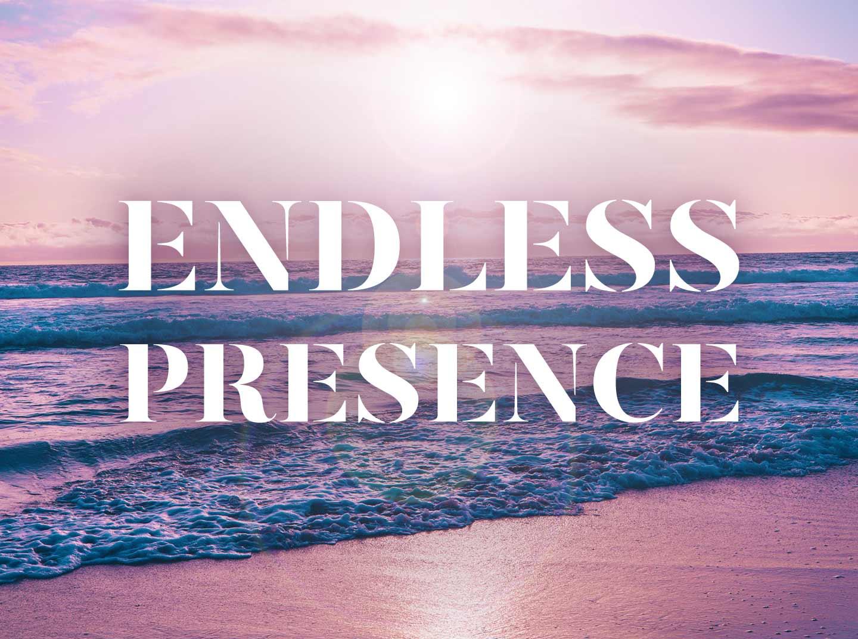 Endless Presence