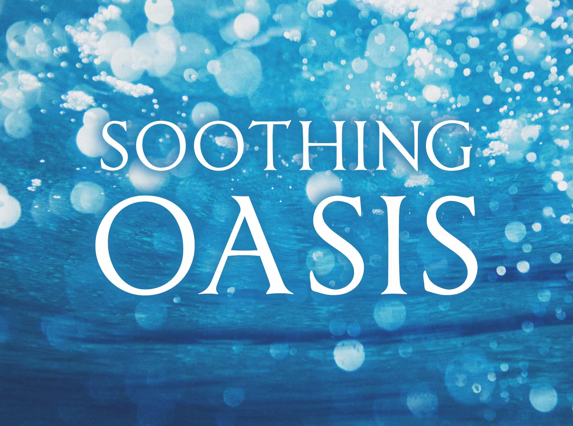 Soothing Oasis