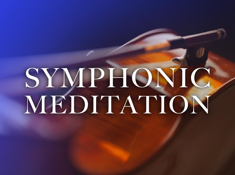 Symphonic Meditation