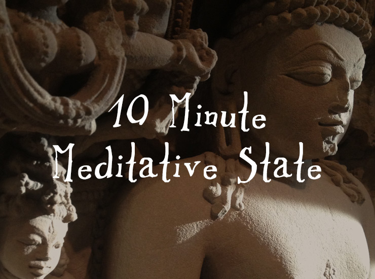 10 Minute Meditative State