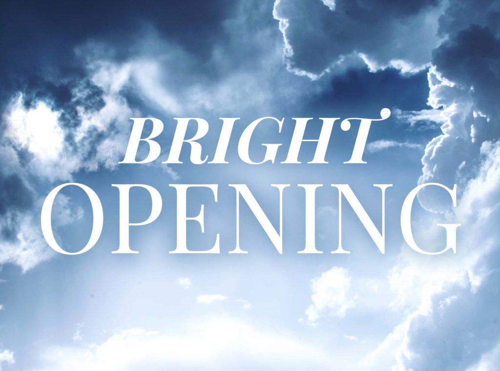 Bright Opening