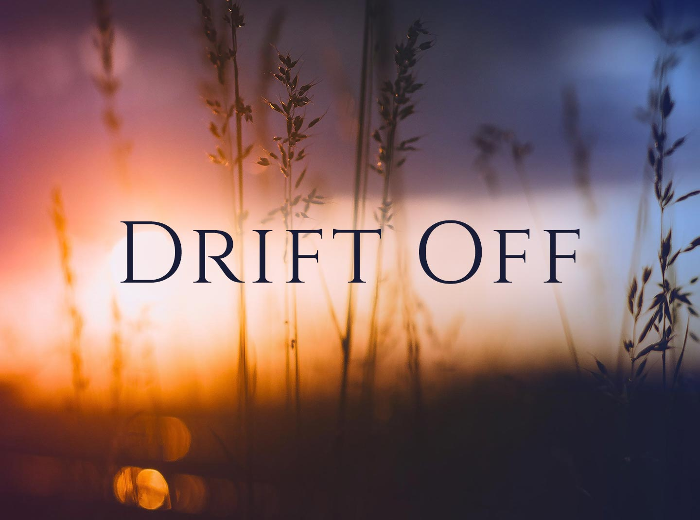 Drift Off