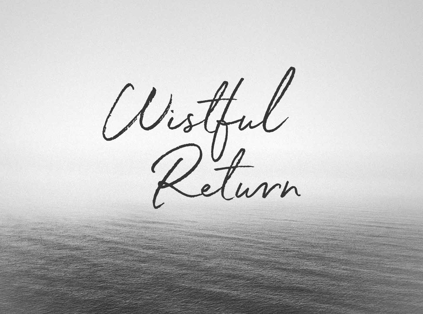 Wistful Return