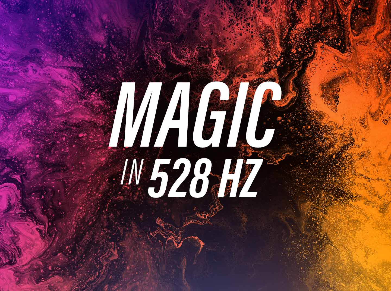 Magic in 528 Hz